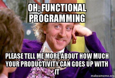 Functional Programming Memes Image Memes At Relatably.com