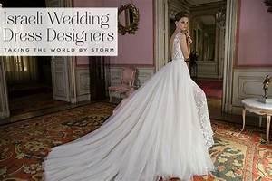 The rise of israeli wedding dress designers smashing the for Popular wedding dress designers