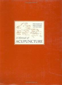 Bestseller Books Online A Manual Of Acupuncture Peter