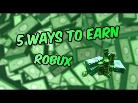 ways  earn robux roblox youtube