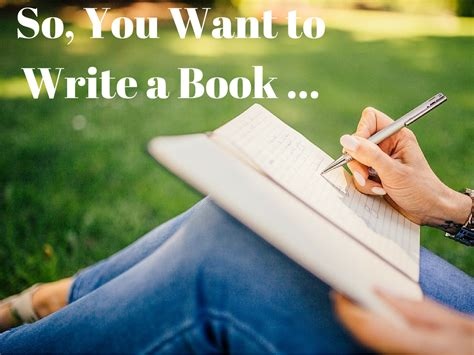 So, You Want To Write A Book  Nothing Any Good