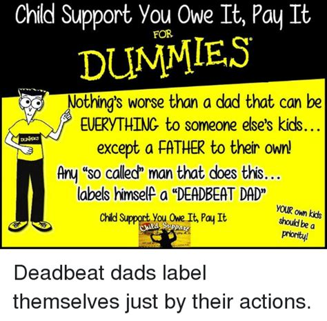Deadbeat Dad Memes - 25 best memes about deadbeat dads deadbeat dads memes