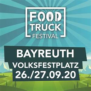 Food Truck Ingolstadt : foodtruck festival bayreuth foodtruck festivals ~ A.2002-acura-tl-radio.info Haus und Dekorationen