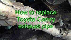 How To Replace Toyota Camry Exhaust Pipe  Years 1992 To