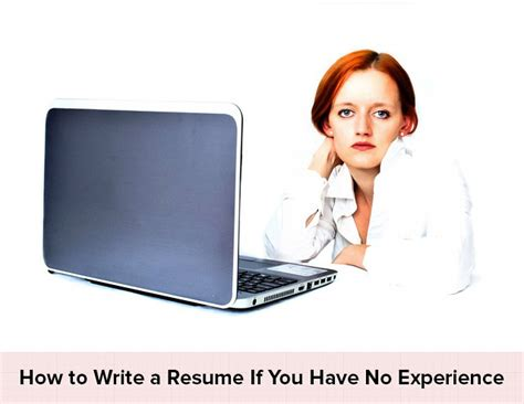 fresher resume guide how to write a resume if you no