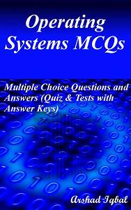 Operating Systems Mcqs  Multiple Choice Questions And