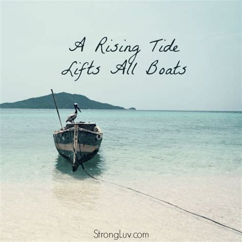 A Rising Tide Lifts All Boats Quote by Shareable Images Strongluv