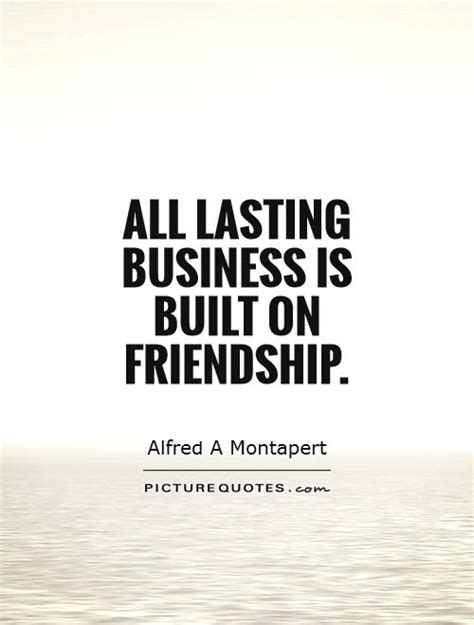 lasting business  built  friendship picture quotes