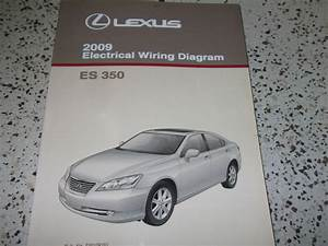 2009 Lexus Es350 Es 350 Electrical Wiring Diagram Service Shop Repair Manual Oem