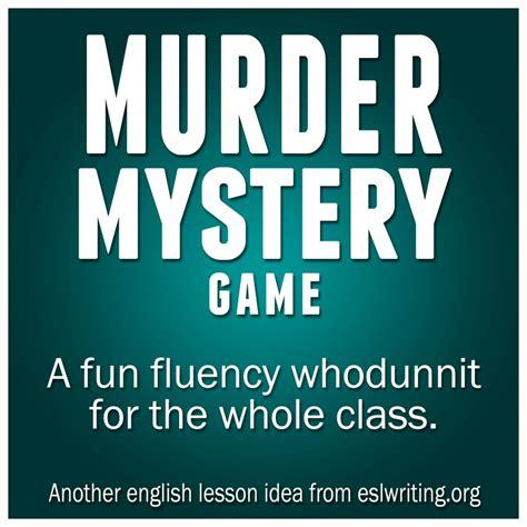 esl speaking murder mystery game eslwritingorg