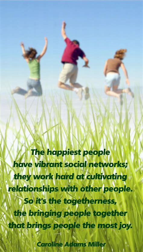 happiest people  vibrant social networks work