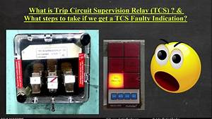Everything About Trip Circuit Supervision  Tcs  Relay