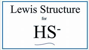 How To Draw The Lewis Dot Structure For Hs-