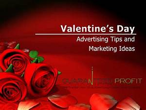 Valentine's Day Advertising Tips and Marketing Ideas