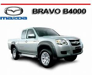 Mazda Bravo B4000 4 0l V6 2001-2010 Workshop Repair Manual