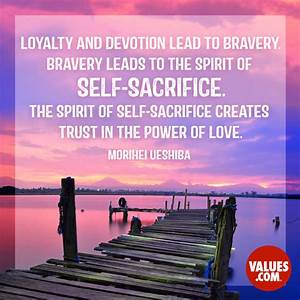 """Loyalty and ... Self Sacrifice Hero Quotes"