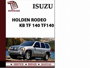 Isuzu Holden Rodeo Kb Tf 140 Tf140 Workshop Service Repair