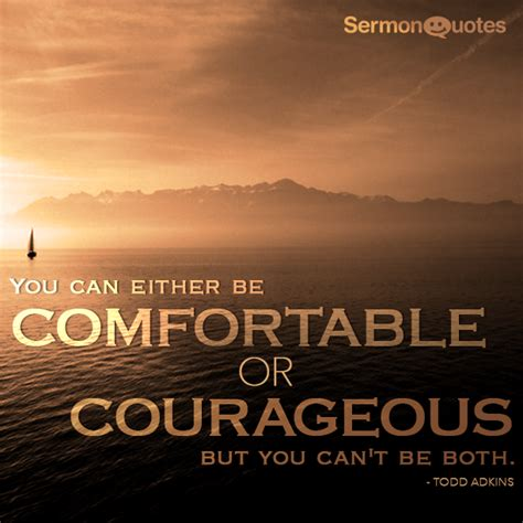 comfortable  courageous sermonquotes
