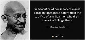 Mahatma Gandhi ... Self Sacrifice Hero Quotes