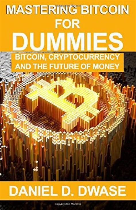 Bitcoin for dummies is the fast, easy way to start trading crypto currency, with clear explanations and expert advice for breaking into this exciting new market understanding the mechanisms and risk behind bitcoin can be a challenge. Bitcoin for Dummies! Learn Cryptocurrency You Dummy ...