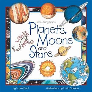Planets  Moons And Stars Take Along Guide