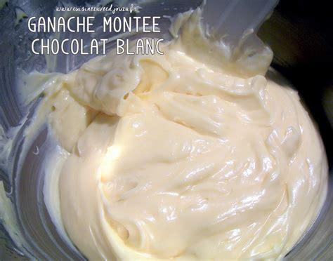 ganache au chocolat blanc mont 233 e recettes faciles recettes rapides de djouza