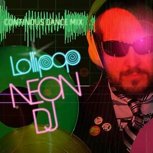 LOLLIPOP UNWRAPPED LOLLIPOP S NEON DJ MIX
