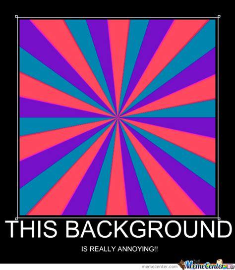 Background Meme by Most Annoying Wallpaper Wallpapersafari