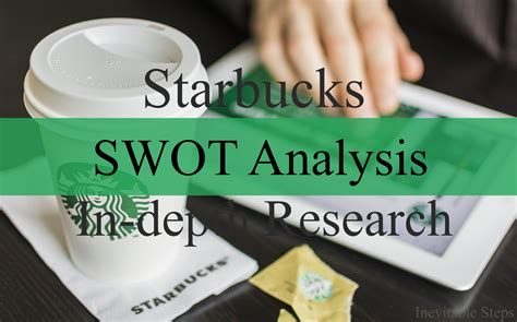 Starbucks SWOT Analysis: The Best Coffee Makers · Inevitable Steps