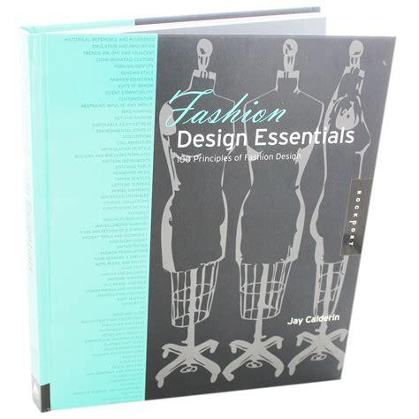 fashion design books fashion design essentials 100 principles of fashion