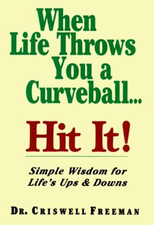 life throws   curveball hit  simple wisdom