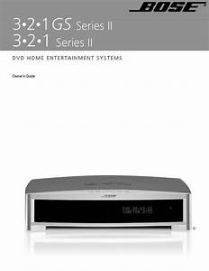 Bose 321 Ii Gs Series Ii 2 Entertainment System Owners