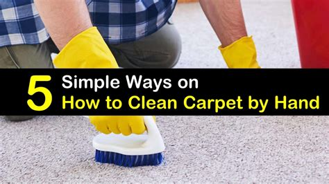 5 Simple Ways On How To Clean Carpet By Hand Jabaras Carpet Outlet 2 Remnants Mn Ionic Fresh Cleaning Bills Warehouse Vanish Sioux Falls Sd Snohomish Sandy Springs Ga