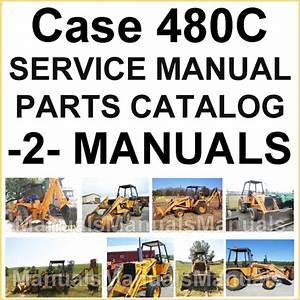 Case 480c Tractor Loader Backhoe Service  U0026 Parts