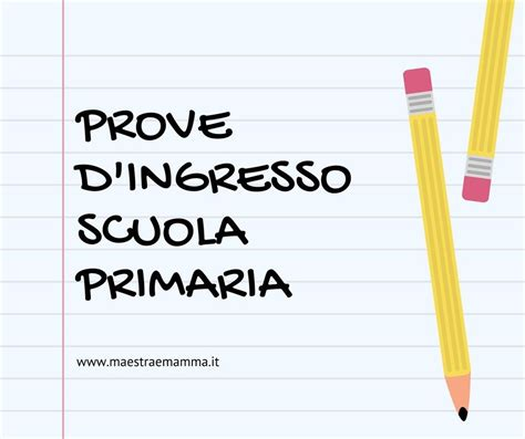prove d ingresso scuola primaria raccolta di prove d ingresso per la scuola primaria