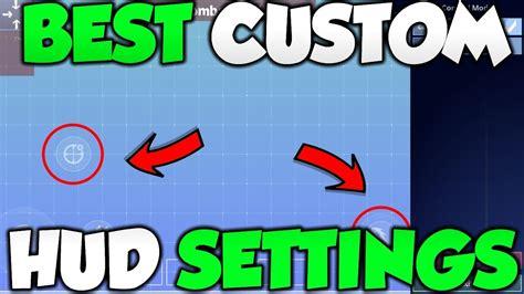 fortnite mobile  custom hud settings tips