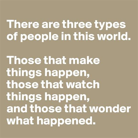 There are three types of people in this world. Those that