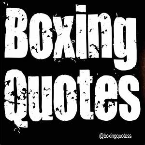 Famous Fight Qu... Fight Boxing Quotes