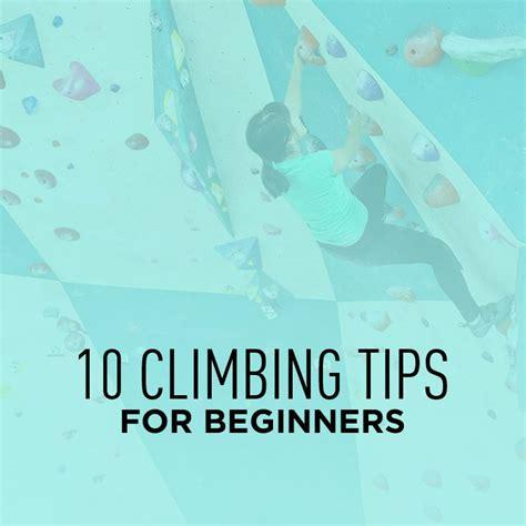 Climbing Tips For Beginners Local Adventurer