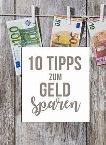 Tipps Zum Geld Sparen : 10 tipps zum geld sparen klitzekleinedinge ~ Lizthompson.info Haus und Dekorationen