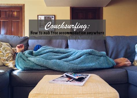 Couchsurfing How To Nab Free Accommodation Wherever You