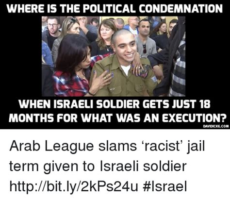 Racism Memes - where is the political condemnation when israeli soldier gets just 18 months for what was an