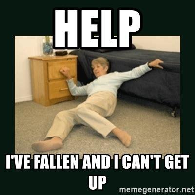 Help I Ve Fallen And I Cant Get Up Meme - help i ve fallen and i can t get up life alert lady meme generator