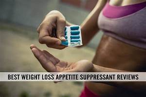 Best Weight Loss Appetite Suppressant Reviews