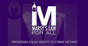 Marsy's Law For All - Providing Equal Rights to Crime Victims