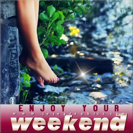Enjoy your weekend 25   Graphics, quotes, comments, images