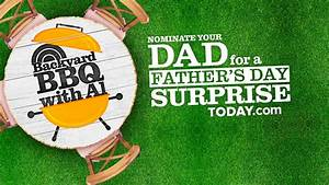 Backyard Barbecue with Al: Nominate your dad for a great ...