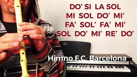 Cómo tocar el Himno F C Barcelona (Barça) Flauta Dulce