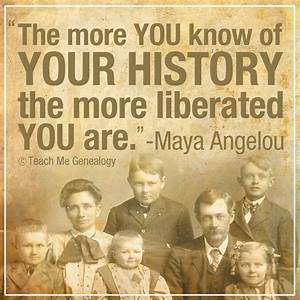 """""""The More ... Family Genealogy Quotes"""