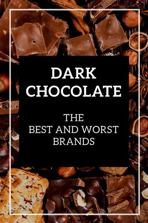 dark chocolate    worst brands